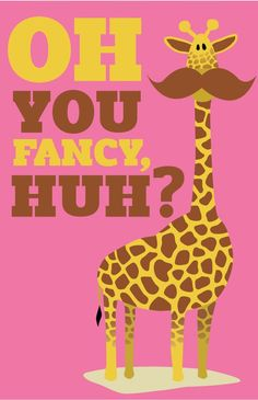 Haha oh he a fancy giraffe!! -- anything with a mustache reminds me of @Leigh Anne Carver