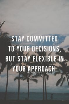 Stay committed