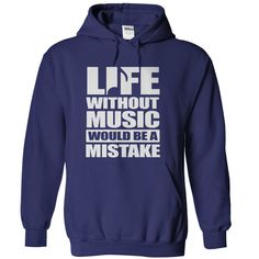 Life Without Music Would Be A Mistake