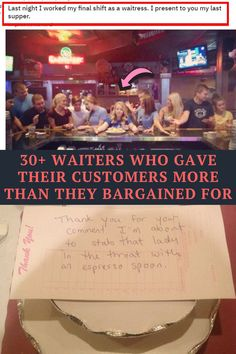check out this list of waiters who gave their customers a bit more than they bargained for and the next time that you're out at a bar or restaurant, make sure to tip your waiter well. #sarcasm #humor #laugh #haha #lol #lmao