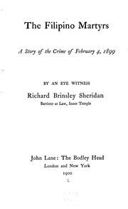 The Filipino Martyrs: A Story of the Crime of February 4, 1899Sheridan, Richard Brinsley http://quod.lib.umich.edu/p/philamer/AHZ9360.0001.001?view=toc http://quod.lib.umich.edu/p/philamer/AAU9867.0001.001?view=toc https://archive.org/details/cu31924023263100 https://archive.org/details/filipinomartyrs01shergoog https://archive.org/details/ahz9360.0001.001.umich.edu https://openlibrary.org/books/OL13545195M/The_Filipino_martyrs