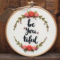 Be you tiful,Embroidery hoop,Floral embroidery,Modern embroidery hoop art,Hand embroidery,Mother day gift idea,Birthday gift idea by zezehandcraft on Etsy https://www.etsy.com/listing/501099660/be-you-tifulembroidery-hoopfloral