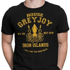 The house of Greyjoy with their iconic squid and their words on a men's T-Shirt. $21.99