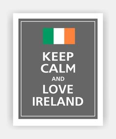 KEEP CALM and Love IRELAND Print 8x10 Color featured by PosterPop, $10.95
