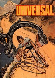 Advertisement for the Universal Super 68 side pull brake made by Fratelli Pietra Società Collettiva of Milan. Vintage Bicycle Parts, Velo Vintage, Old Bicycle, Vintage Cycles, Bicycle Art, Bicycle Pictures, Bike Illustration, Bicycle Brands, Bike Poster
