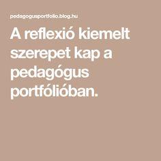 A reflexió kiemelt szerepet kap a pedagógus portfólióban.