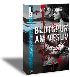 Blutspur am Vesuv Michael Suhr August 2013!  www.bookshouse.de/buecher/Blutspur_am_Vesuv/