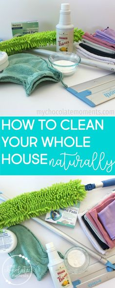 how to clean your whole house naturally | essential oils | norwex | ecloth | Thieves cleaner | envirocloth | envirowand | chemical free cleaning