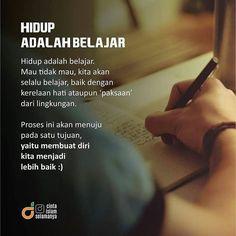 @cintaislamselamanya  Hdup adalah belajar.  Mau atau tidak mau kita akan selalu…
