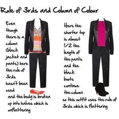 Hello–thank you for the wonderful website. It made me think while reading your advice on Column of Color–could you address the fashion rule of thirds for everyone–research does not reveal that much and I'd like it specifically geared toward what constitutes 1/3 and 2/3 with our outfits. Thanking you in advance!  rule of 3rds...