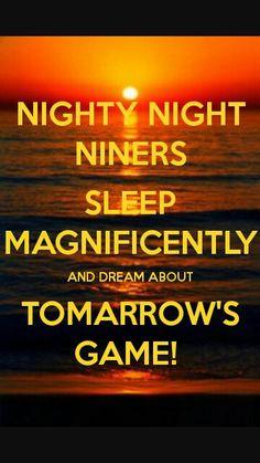 NIGHTY NIGHT NINERS!