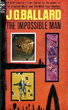 The Impossible Man, J. Ballard ediition) cover by Richard Powers Classic Sci Fi Books, Richard Powers, Science Fiction Books, Fiction Stories, Fiction Novels, Sci Fi Novels, Book Authors, Used Books, Cover Art