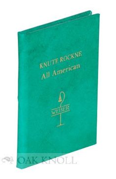 KNUTE ROCKNE: ALL AMERCAN. Francis J. Weber.