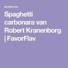 Spaghetti carbonara van Robert Kranenborg | FavorFlav