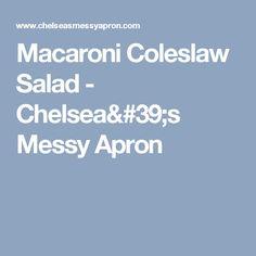 Macaroni Coleslaw Salad - Chelsea's Messy Apron