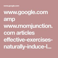 www.google.com amp www.momjunction.com articles effective-exercises-naturally-induce-labour_0022568 %3famp=1