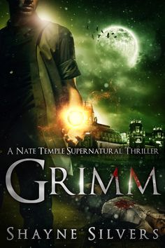 Grimm - Book 3 in the Nate Temple Supernatural Thriller Series - Get your copy here: http://www.shaynesilvers.com/l/147 #urbanfantasy #natetemple #shaynesilvers