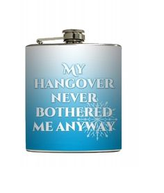 my hangover never bothered me anyway flask // click the link in our bio to start shopping! if you have any pictures wearing our merchandise tag us for a chance to be featured // #love #TagsForLikes #TagsForLikesApp #TFLers #tweegram #photooftheday #20likes #amazing #smile #follow4follow #like4like #instalike #igers #picoftheday #food #instadaily #instafollow #followme #girl #iphoneonly #instagood #bestoftheday #instacool #instago #follow #webstagram #colorful #style #swag