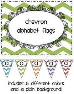 Chevron Alphabet Flags...can't wait to use these in my classroom!
