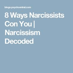 8 Ways Narcissists Con You | Narcissism Decoded