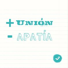 + UNIÓN -  APATÍA
