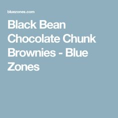 Black Bean Chocolate Chunk Brownies - Blue Zones