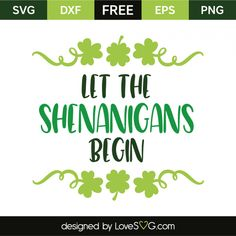*** FREE SVG CUT FILE for Cricut, Silhouette and more *** Let the shenanigans begin