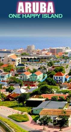Aruba, like most of the Caribbean Islands...