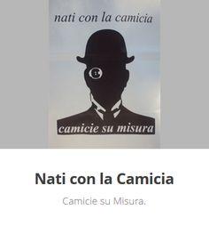 Nati con la camicia  Camicie su misura. - Seguici su facebook https://www.facebook.com/naticon.lacamicia.9