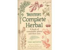 "~ Breverton's Complete Herbal ""A modern day classic with more than 350 years of wisdom. This alphabetically arranged reference book is a reworking of Nicholas Culpeper's classic The English Physician and Complete Herbal which was first printed in 1653.  From herbal remedies to home cooking, this diverse compendium describes 250 of Culpeper's herbs and spices including Latin name and family, use descriptions, beautiful botanical drawings, and much more!"""