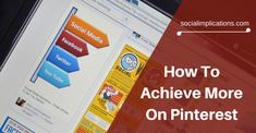 How To Achieve More On Pinterest