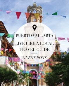 How to live like a local in Puerto Vallarta. All the things you need to check out during your stay! Click for more information on our blog at www.knotandmoon.com! @esteraevents