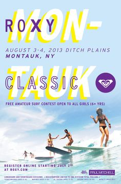 The #ROXYMontaukClassic is just around the corner! Limited contest spots available! August 3-4 DITCH PLAINS, Montauk, NY   For signups & details click here!
