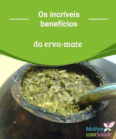 Os incríveis benefícios da erva-mate  Tomar infusões de erva-mate forma parte da tradição gastronômica de varias sociedades situadas no sul desde tempos antigos.