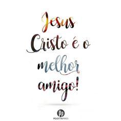 Jesus Cristo o melhor amigo.