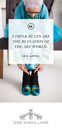 """I think rules are the ruination of the art world."" - Iris Apfel The legend... #quote"