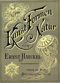 Kunstformen der Natur (Art Forms of Nature) is a book of lithographic and autotype prints by German biologist Ernst Haeckel.