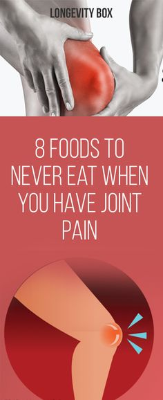 AVOID THESE 8 FOODS IF YOU ARE SUFFERING FROM ANY KIND OF JOINT PAIN!