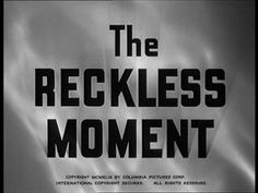 title for Max Ophuls's The Reckless Moment