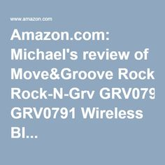 Amazon.com: Michael's review of Move&Groove Rock-N-Grv GRV0791 Wireless Bl...