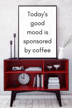 Today's good mood is sponsored by coffee Printable