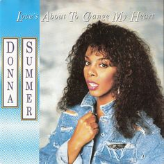 Donna Summer - Love's About To Change My Heart
