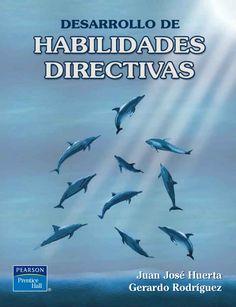 DESARROLLO DE HABILIDADES DIRECTIVAS. Autores: Gerardo I. Rodríguez Castellanos y Juan José Huerta Mata  Editorial: Pearson  Edición: 1 ISBN: 9789702607373 ISBN ebook: 9786073200684 Páginas: 322 Área: Economia y Empresa Sección: Management
