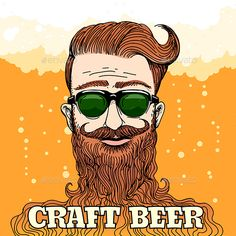 Buy Hipster Craft Beer Theme by on GraphicRiver. Hipster Head with huge beard with lettering Craft beer against beer foam and bubbles. Colorful illustration in retro . Craft Beer Gifts, Craft Beer Labels, Charlie Harper, Craft Beer Wedding, Craft Bier, Hipster Illustration, Beer Shop, Beer Art, Home Brewing Beer