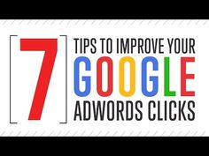 7 Tips to Improve Your Google Adwords Clicks - YouTube