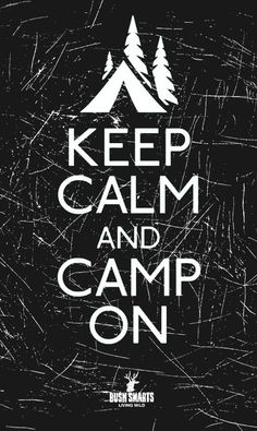 Keep calm camp on - Mantener la calma y acampar