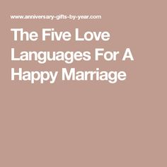 The Five Love Languages For A Happy Marriage