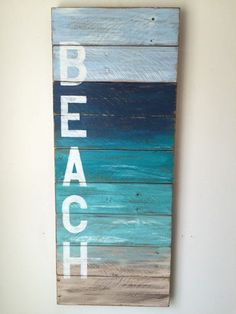 """BEACH Coastal Decor by shoponelove on Etsy BEACH painted on reclaimed wood Total dimensions: 12"""" x 30 1/4"""" ($85 + $15 shipping!)"""