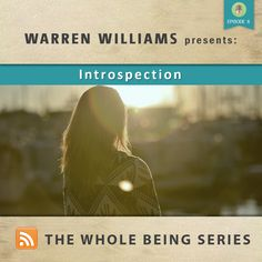You may have heard the term introspection, it relates to the ability to connect to the inner dialogue of you're mind. In this discussion Warren explains how learning to listen to... Listen to the podcast here:  http://warrenwilliamscoaching.com/introspection-podcast/