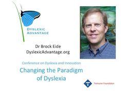 Dyslexic Advantage - Brock Eide - Changing the Paradigm of Dyslexia - #YouTube #dyslexia